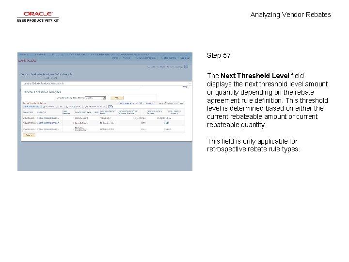 Analyzing Vendor Rebates Step 57 The Next Threshold Level field displays the next threshold
