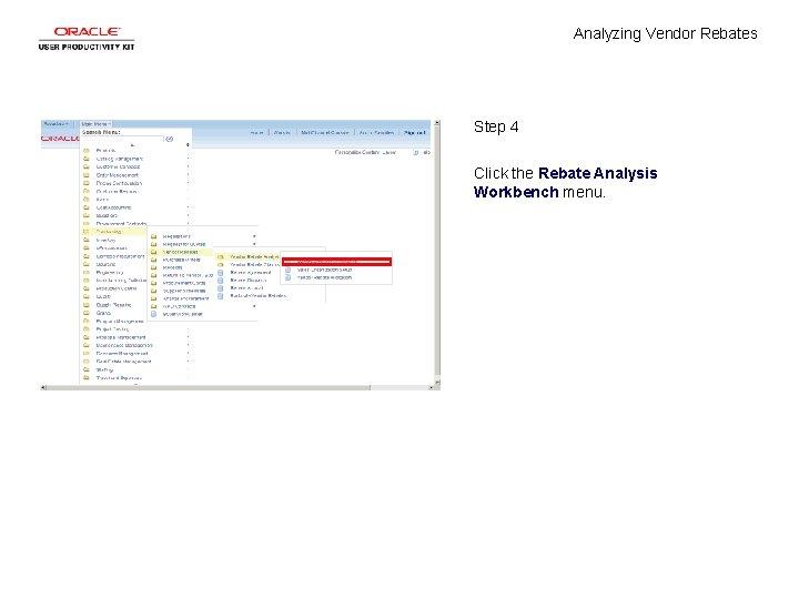 Analyzing Vendor Rebates Step 4 Click the Rebate Analysis Workbench menu.