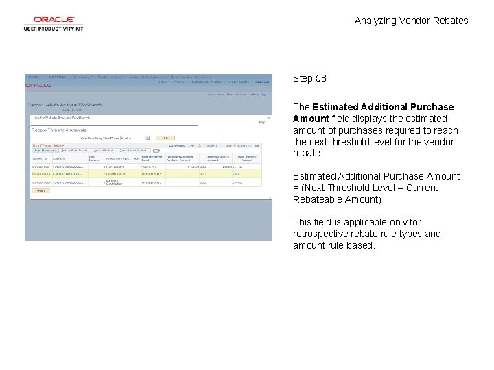 Analyzing Vendor Rebates Step 58 The Estimated Additional Purchase Amount field displays the estimated