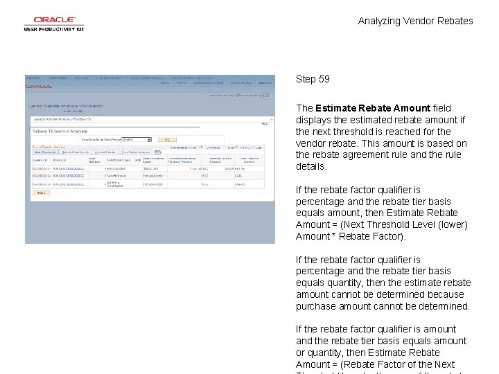 Analyzing Vendor Rebates Step 59 The Estimate Rebate Amount field displays the estimated rebate