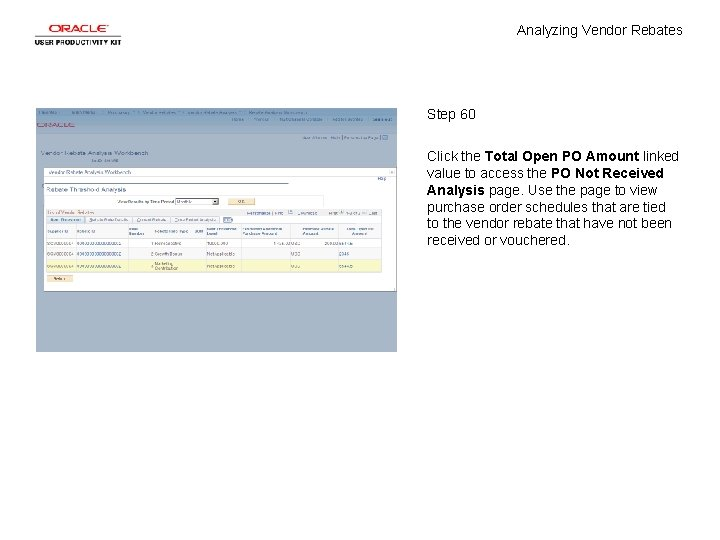 Analyzing Vendor Rebates Step 60 Click the Total Open PO Amount linked value to