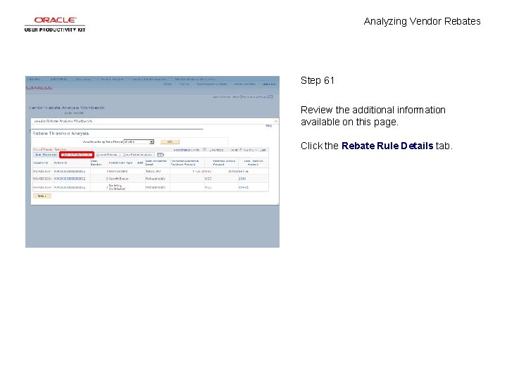 Analyzing Vendor Rebates Step 61 Review the additional information available on this page. Click