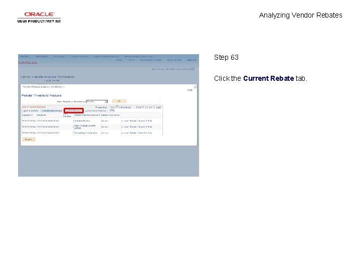 Analyzing Vendor Rebates Step 63 Click the Current Rebate tab.
