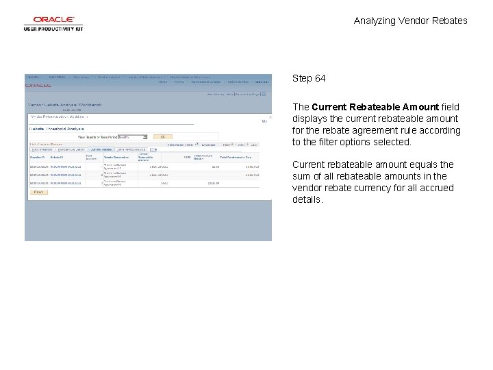 Analyzing Vendor Rebates Step 64 The Current Rebateable Amount field displays the current rebateable