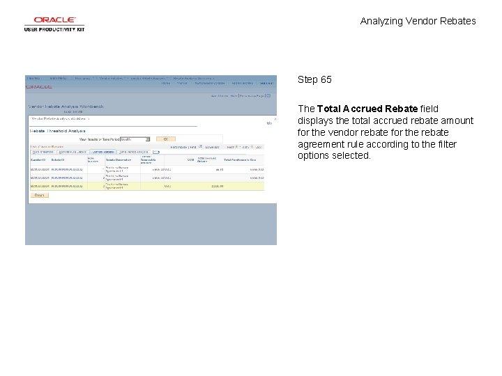 Analyzing Vendor Rebates Step 65 The Total Accrued Rebate field displays the total accrued