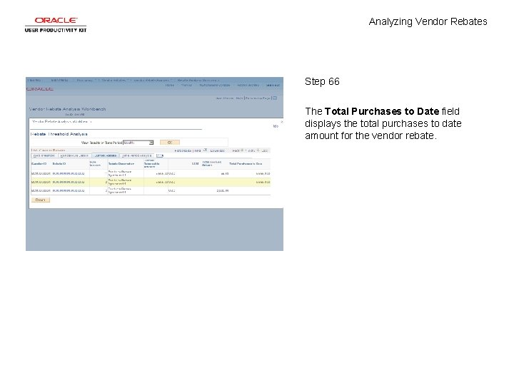 Analyzing Vendor Rebates Step 66 The Total Purchases to Date field displays the total