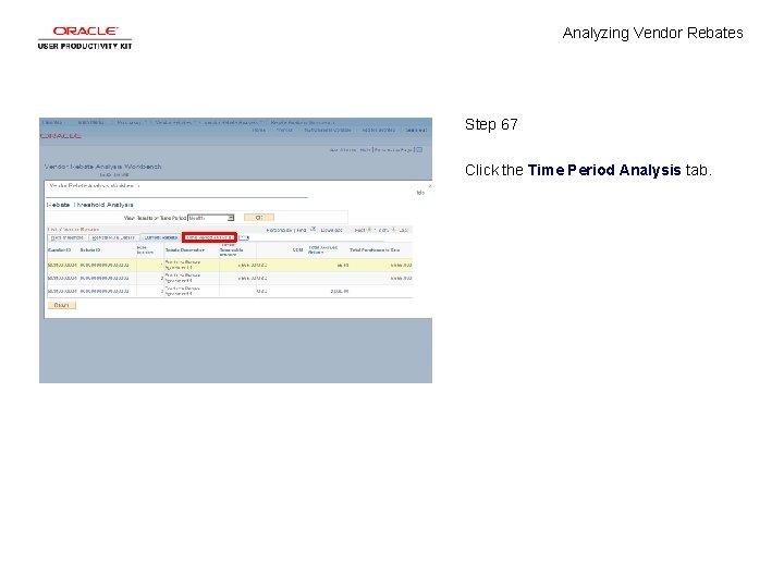 Analyzing Vendor Rebates Step 67 Click the Time Period Analysis tab.