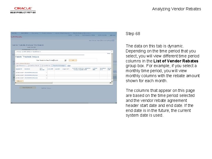Analyzing Vendor Rebates Step 68 The data on this tab is dynamic. Depending on