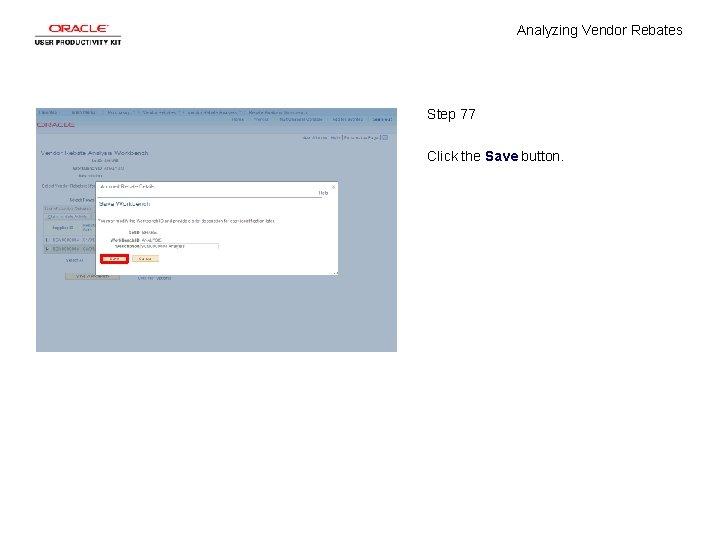 Analyzing Vendor Rebates Step 77 Click the Save button.