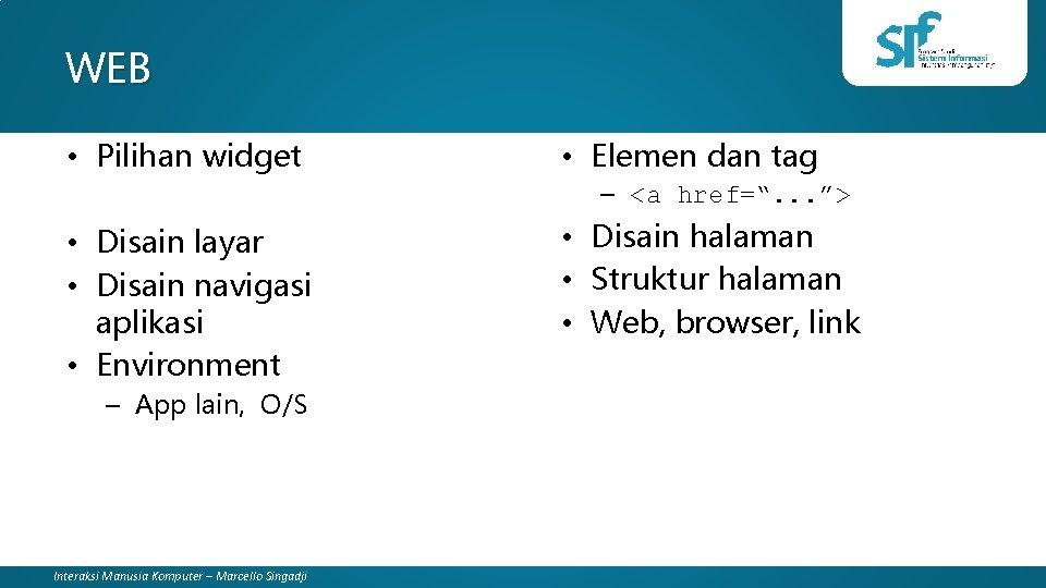 WEB • Pilihan widget • Elemen dan tag • Disain layar • Disain navigasi