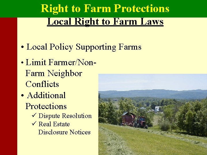 Right to Farm Protections Local Right to Farm Laws • Local Policy Supporting Farms
