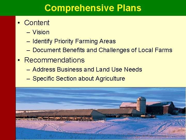 Comprehensive Plans • Content – Vision – Identify Priority Farming Areas – Document Benefits