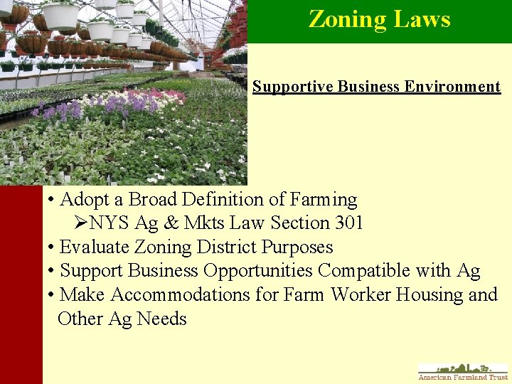 Zoning Laws Supportive Business Environment • Adopt a Broad Definition of Farming ØNYS Ag