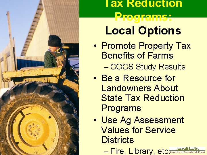 Tax Reduction Programs: Local Options • Promote Property Tax Benefits of Farms – COCS
