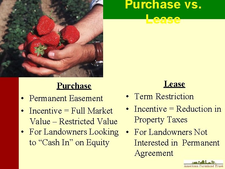 Purchase vs. Lease Purchase • Term Restriction • Permanent Easement • Incentive = Full