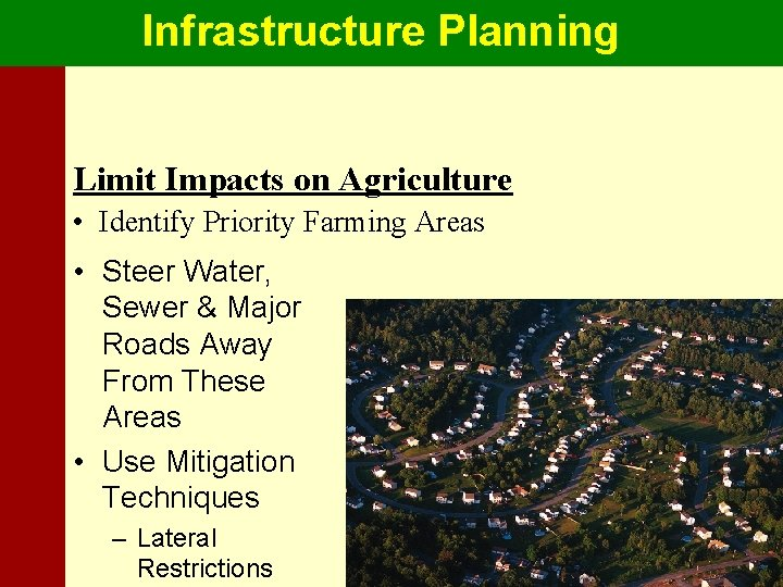 Infrastructure Planning Limit Impacts on Agriculture • Identify Priority Farming Areas • Steer Water,