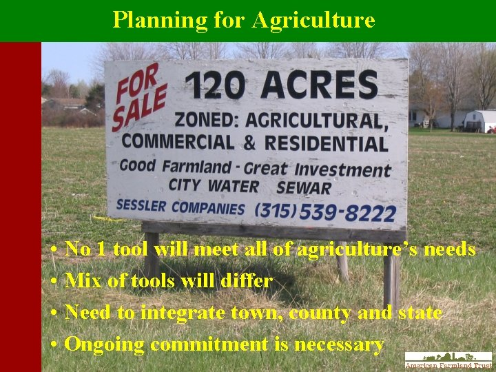 Planning for Agriculture • No 1 tool will meet all of agriculture's needs •