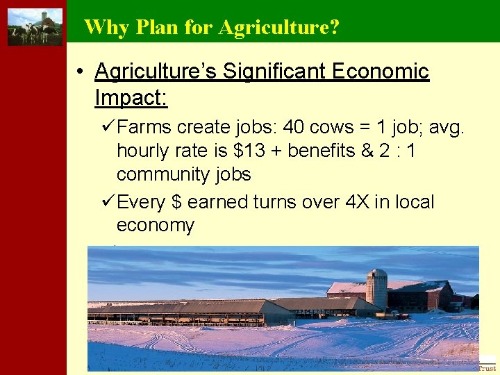 Why Plan for Agriculture? • Agriculture's Significant Economic Impact: üFarms create jobs: 40 cows