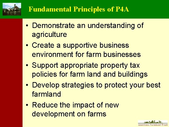 Fundamental Principles of P 4 A • Demonstrate an understanding of agriculture • Create