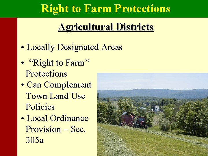 """Right to Farm Protections Agricultural Districts • Locally Designated Areas • """"Right to Farm"""""""