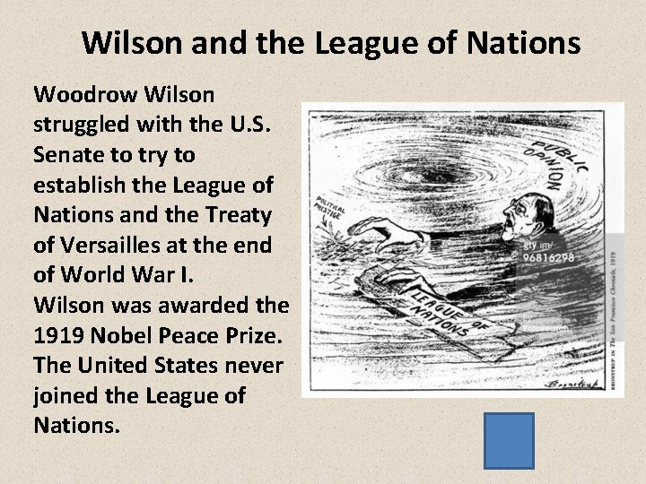 Wilson and the League of Nations Woodrow Wilson struggled with the U. S. Senate