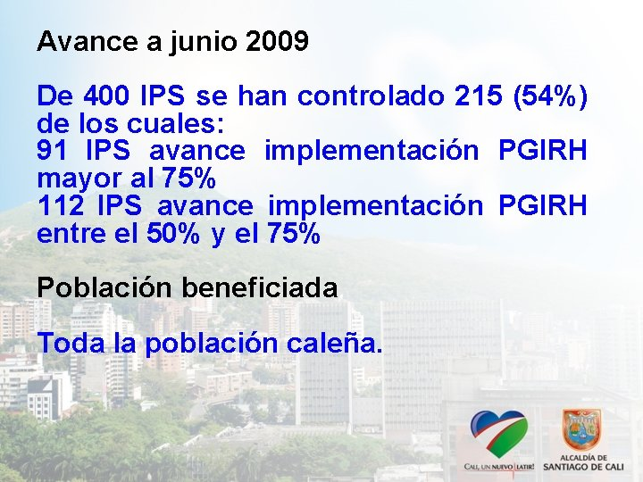 Avance a junio 2009 De 400 IPS se han controlado 215 (54%) de los