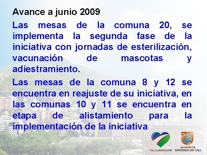 Avance a junio 2009 Las mesas de la comuna 20, se implementa la segunda