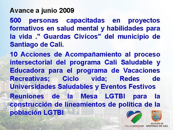Avance a junio 2009 500 personas capacitadas en proyectos formativos en salud mental y