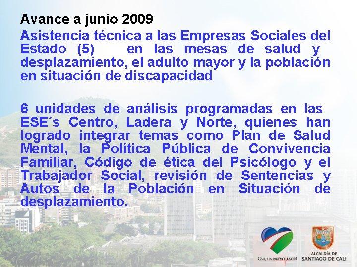 Avance a junio 2009 Asistencia técnica a las Empresas Sociales del Estado (5) en