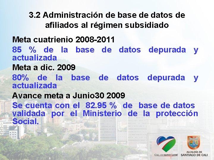 3. 2 Administración de base de datos de afiliados al régimen subsidiado Meta cuatrienio