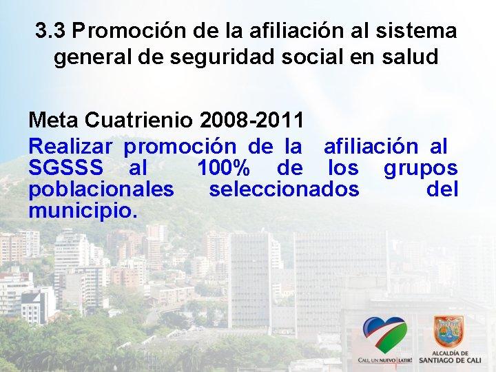 3. 3 Promoción de la afiliación al sistema general de seguridad social en salud