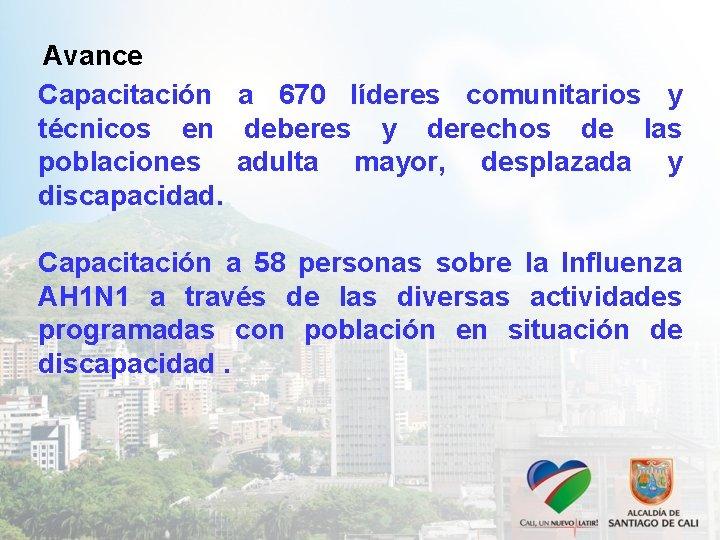 Avance Capacitación a 670 líderes comunitarios y técnicos en deberes y derechos de las