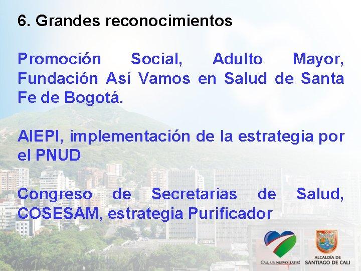 6. Grandes reconocimientos Promoción Social, Adulto Mayor, Fundación Así Vamos en Salud de Santa