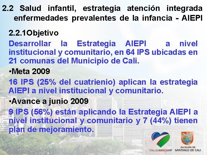 2. 2 Salud infantil, estrategia atención integrada enfermedades prevalentes de la infancia - AIEPI