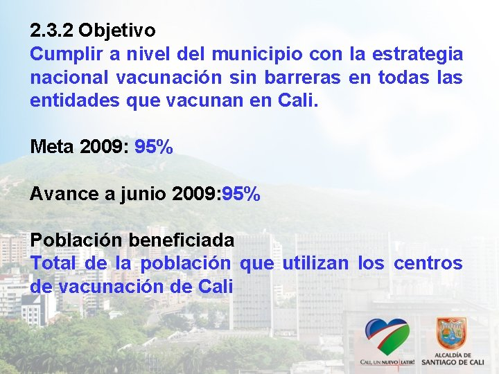 2. 3. 2 Objetivo Cumplir a nivel del municipio con la estrategia nacional vacunación