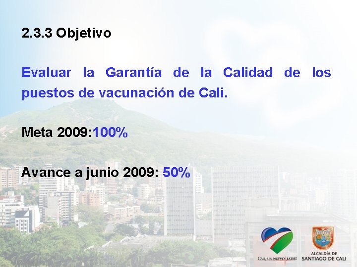 2. 3. 3 Objetivo Evaluar la Garantía de la Calidad de los puestos de