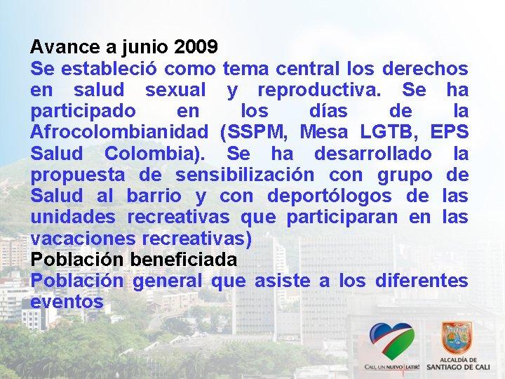 Avance a junio 2009 Se estableció como tema central los derechos en salud sexual