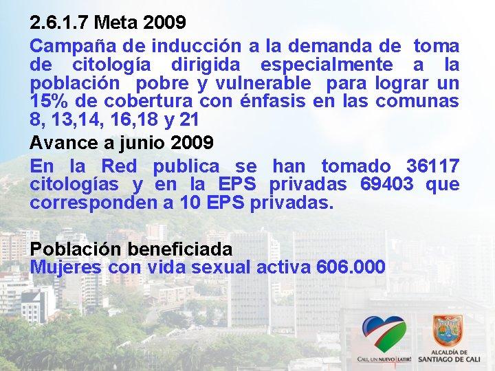 2. 6. 1. 7 Meta 2009 Campaña de inducción a la demanda de toma