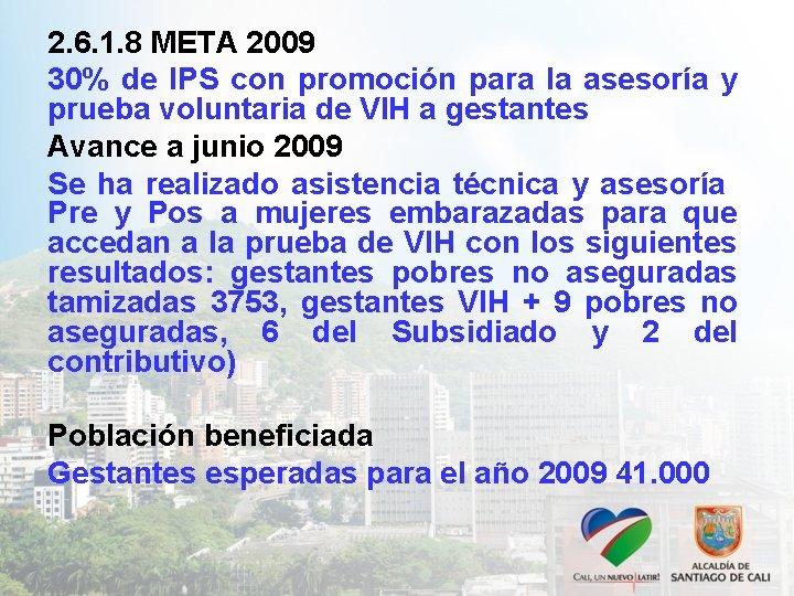 2. 6. 1. 8 META 2009 30% de IPS con promoción para la asesoría