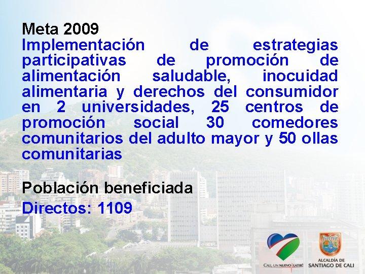 Meta 2009 Implementación de estrategias participativas de promoción de alimentación saludable, inocuidad alimentaria y