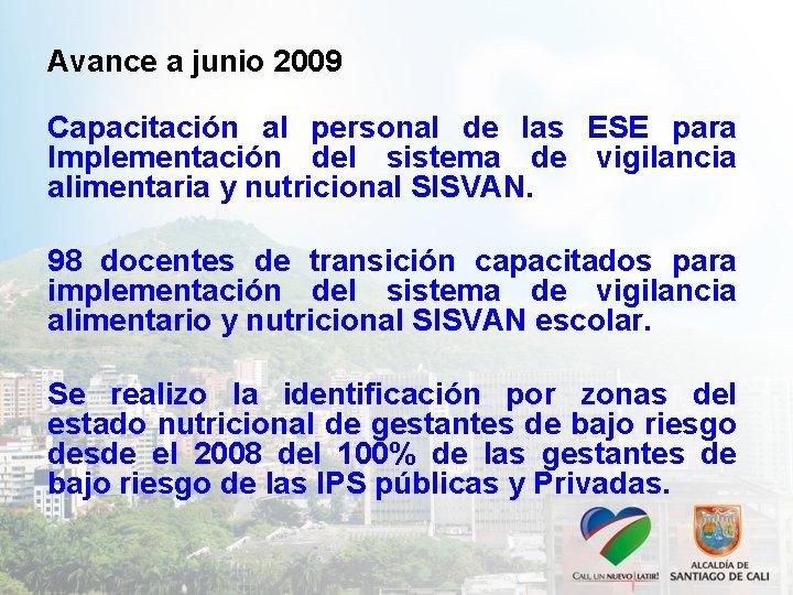 Avance a junio 2009 Capacitación al personal de las ESE para Implementación del sistema