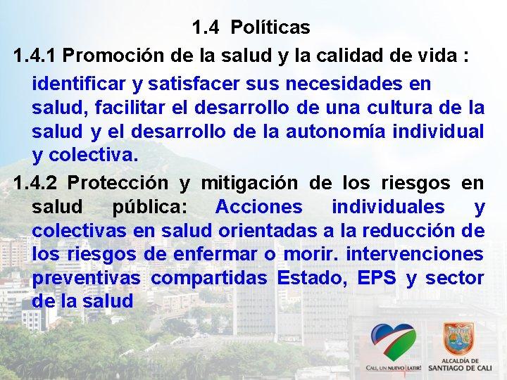 1. 4 Políticas 1. 4. 1 Promoción de la salud y la calidad de