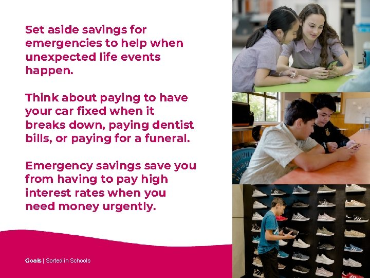 Set aside savings for emergencies to help when unexpected life events happen. Think about