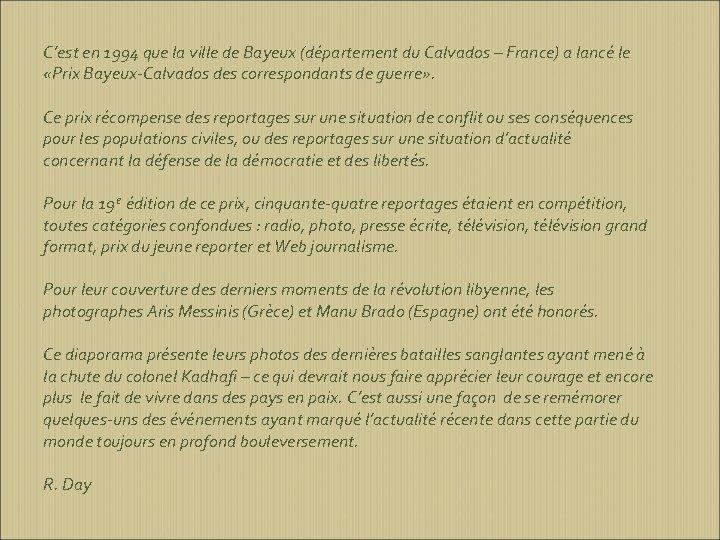 C'est en 1994 que la ville de Bayeux (département du Calvados – France) a