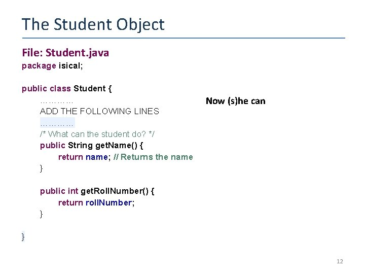 The Student Object File: Student. java package isical; public class Student { ………… ADD
