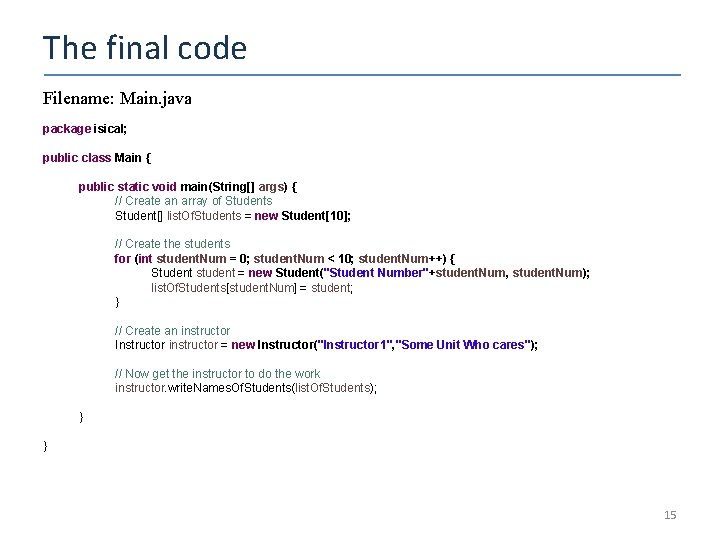 The final code Filename: Main. java package isical; public class Main { public static