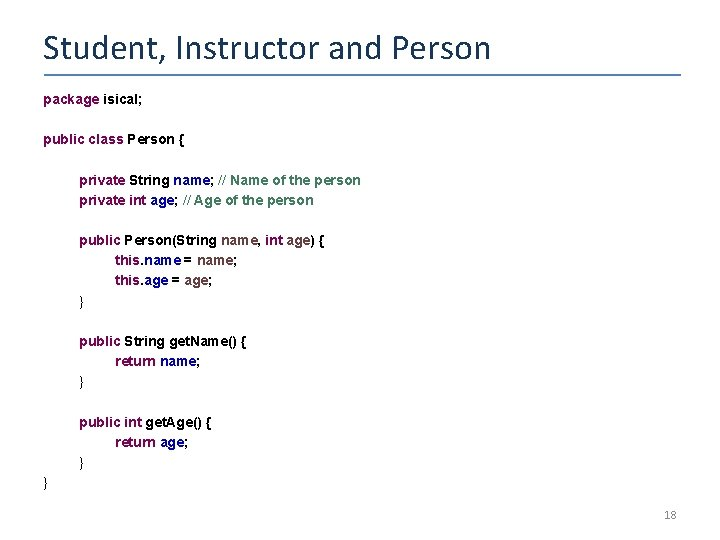 Student, Instructor and Person package isical; public class Person { private String name; //
