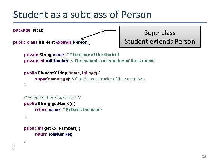 Student as a subclass of Person package isical; public class Student extends Person {