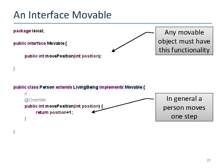 An Interface Movable package isical; public interface Movable { public int move. Position(int position);
