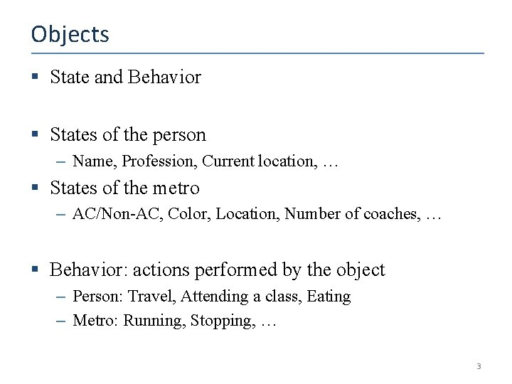 Objects § State and Behavior § States of the person – Name, Profession, Current